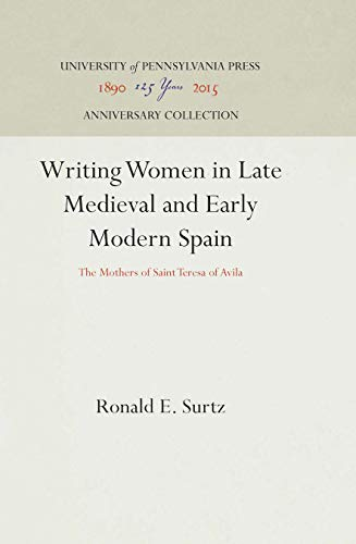 9780812232929: Writing Women in Late Medieval and Early Modern Spain: The Mothers of Saint Teresa of Avila (The Middle Ages Series)