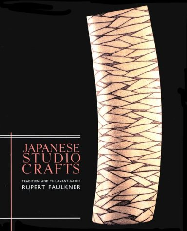 Japanese Studio Crafts: Tradition and the Avant-Garde