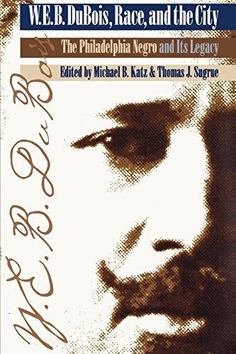 W.E.B. Dubois, Race, and the City: The: Michael B. Katz