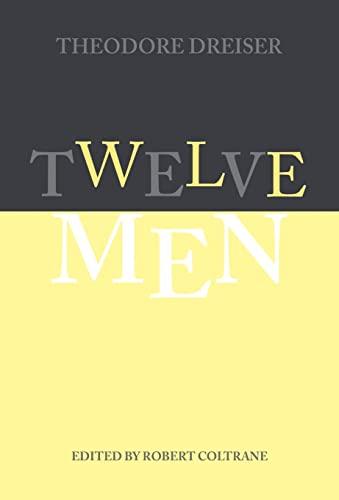 9780812233636: Twelve Men (The University of Pennsylvania Dreiser Edition)