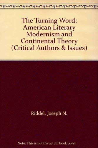 9780812233780: The Turning Word: American Literary Modernism and Continental Theory (Critical Authors & Issues)