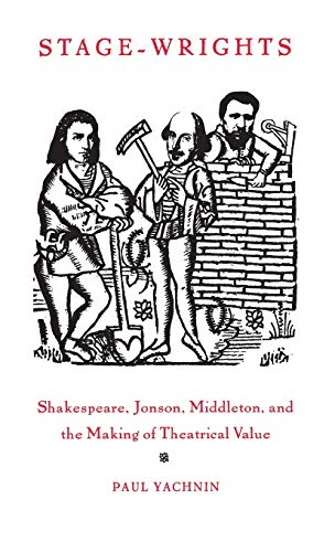 9780812233957: Stage-Wrights: Shakespeare, Jonson, Middleton, and the Making of Theatrical Value (New Cultural Studies)