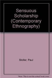 9780812233988: Sensuous Scholarship (Contemporary Ethnography)