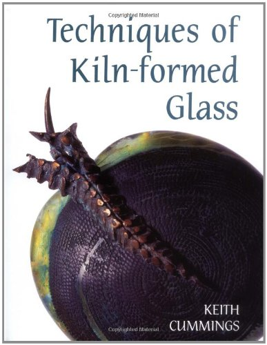 9780812234022: Techniques of Kiln-formed Glass
