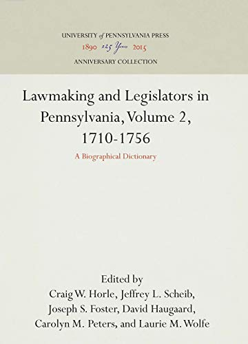 Lawmaking and Legislators in Pennsylvania: A Biographical: Scheib, Jeffrey L.;