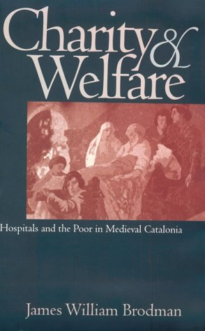 9780812234367: Charity and Welfare: Hospitals and the Poor in Medieval Catalonia (The Middle Ages Series)