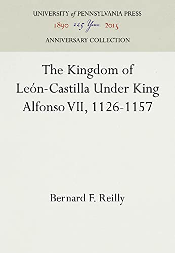 9780812234527: The Kingdom of León-Castilla Under King Alfonso VII, 1126-1157 (The Middle Ages Series)