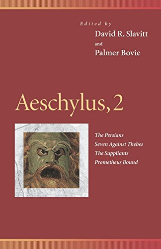 9780812234657: Aeschylus, 2 : The Persians, Seven Against Thebes, the Suppliants, Prometheus Bound (Penn Greek Drama Series)