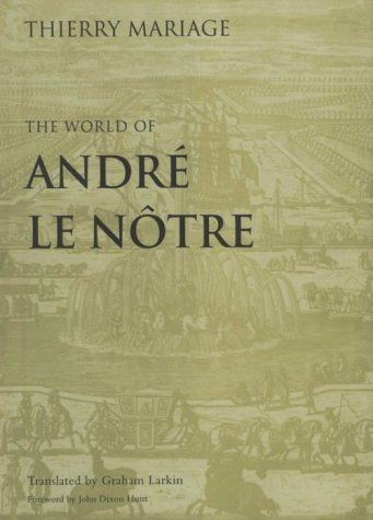 The World of Andre Le Notre (Penn Studies in Landscape Architecture)