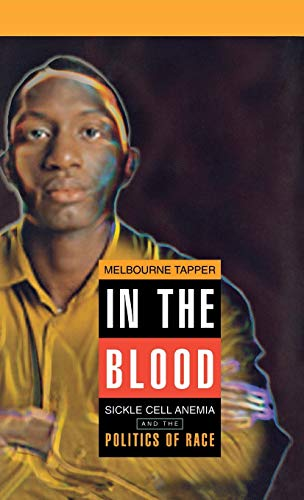 9780812234718: In the Blood: Sickle Cell Anemia and the Politics of Race (Critical Histories)