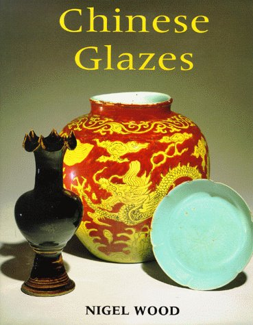 9780812234763: Chinese Glazes: Their Origins, Chemistry and Recreation