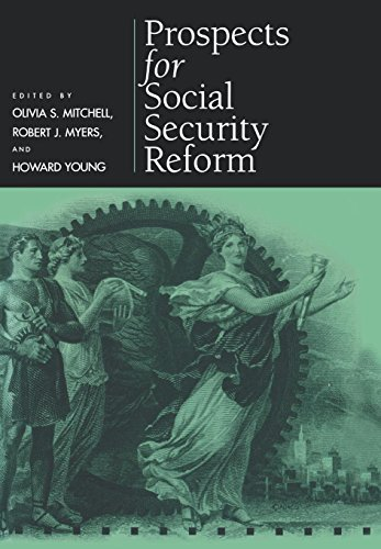 Prospects for Social Security Reform: Mitchell, Olivia S.; Myers, Robert J.; Young, Howard, eds.