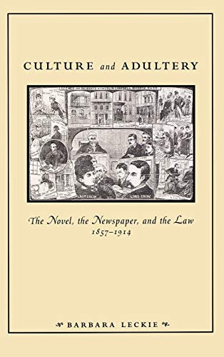 9780812234985: Culture and Adultery: The Novel, the Newspaper, and the Law, 1857-1914 (New Cultural Studies)