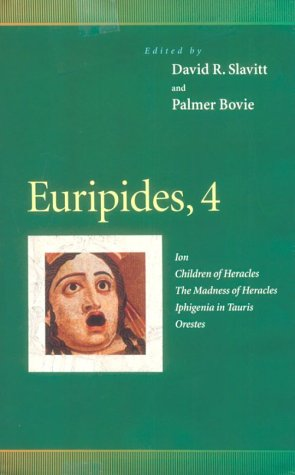 9780812235005: Euripides, 4: Ion, Children of Heracles, The Madness of Heracles, Iphigenia in Tauris, Orestes (Penn Greek Drama Series)