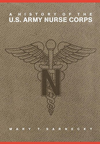 9780812235029: A History of the U.S. Army Nurse Corps (Studies in Health, Illness, and Caregiving)