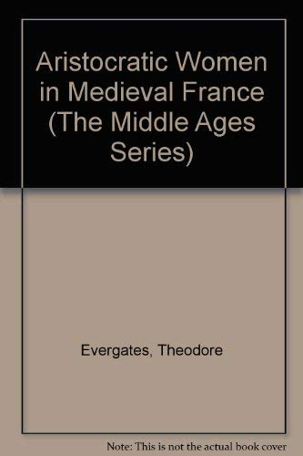 9780812235036: Aristocratic Women in Medieval France (The Middle Ages Series)