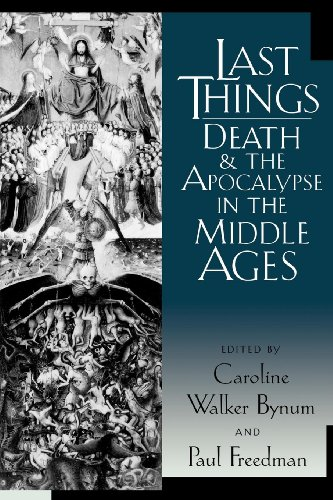 Last Things: Death and the Apocalypse in the Middle Ages (Middle Ages Series)