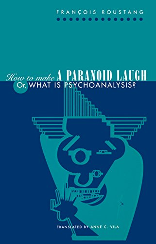 9780812235258: How to Make a Paranoid Laugh: Or, What Is Psychoanalysis?