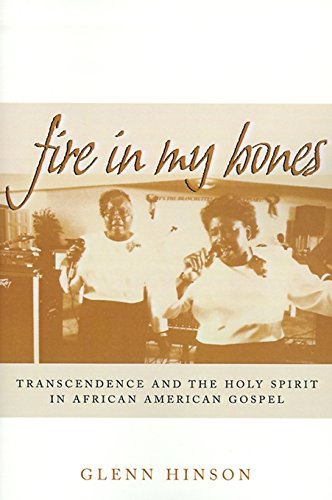 9780812235289: Fire in My Bones: Transcendence and the Holy Spirit in African American Gospel (Contemporary Ethnography)