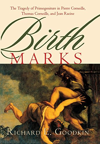 9780812235500: Birth Marks: The Tragedy of Primogeniture in Pierre Corneille, Thomas Corneille, and Jean Racine (New Cultural Studies)