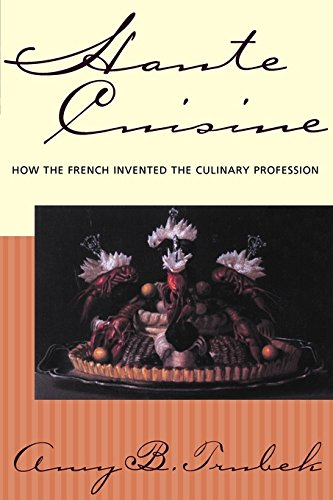 9780812235531: Haute Cuisine: How the French Invented the Culinary Profession