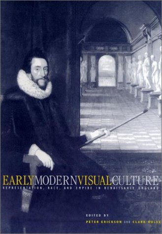 9780812235593: Early Modern Visual Culture: Representation, Race, Empire in Renaissance England (New Cultural Studies Series)