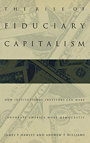9780812235630: The Rise of Fiduciary Capitalism: How Institutional Investors Can Make Corporate America More Democratic