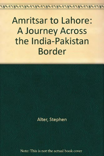 9780812235654: Amritsar to Lahore: A Journey Across the India-Pakistan Border