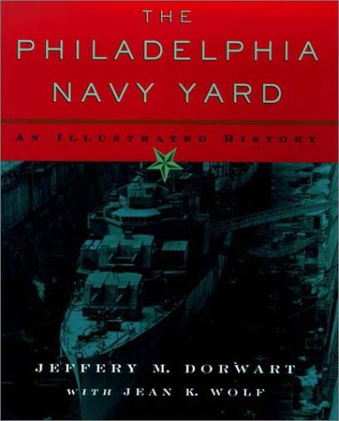 9780812235753: The Philadelphia Navy Yard: From the Birth of the U.S. Navy to the Nuclear Age (Barra Foundation Book)