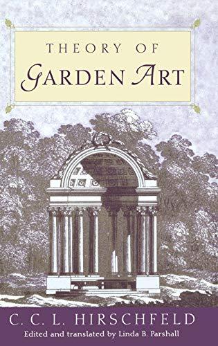 Theory of Garden Art (Hardback): C.C.L. Hirschfeld