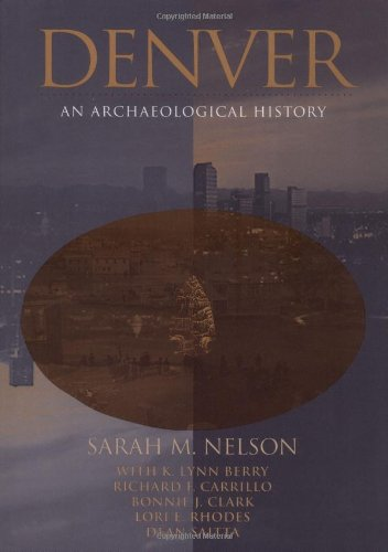 9780812235913: Denver: An Archaeological History (The Archaeology of Great American Cities)