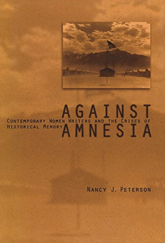 9780812235944: Against Amnesia: Contemporary Women Writers and the Crises of Historical Memory (Penn Studies in Contemporary American Fiction)