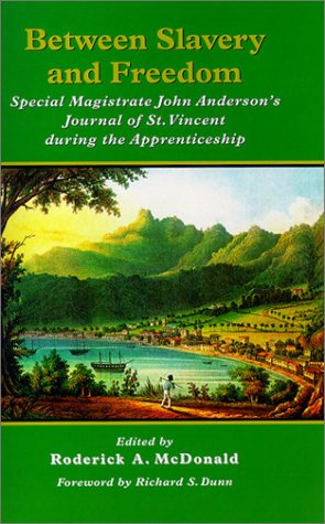 9780812235968: Between Slavery and Freedom Special Magistrate John Anderson's Journal of St. Vincent During the Apprenticeship (Early American Studies)