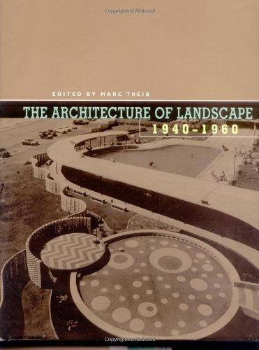 9780812236231: The Architecture of Landscape, 1940-1960 (Penn Studies in Landscape Architecture)