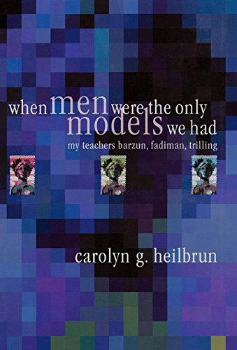 9780812236323: When Men Were the Only Models We Had: My Teachers Fadiman, Barzun, Trilling (Personal Takes)