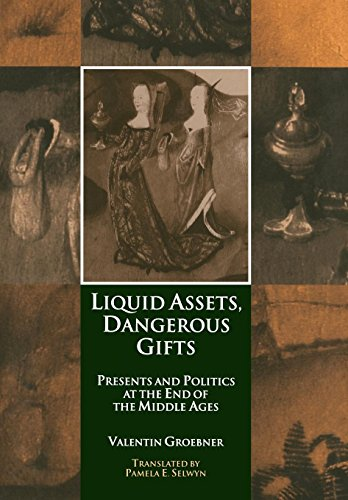 9780812236507: Liquid Assets, Dangerous Gifts: Presents and Politics at the End of the Middle Ages (The Middle Ages Series)