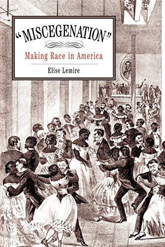 "Miscegenation"": Making Race in America (New Cultural Studies): Lemire, Elise"