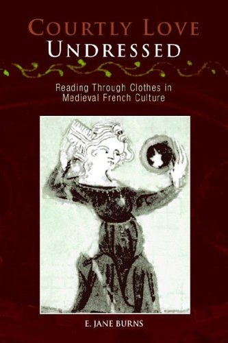 9780812236712: Courtly Love Undressed: Reading through Clothes in Medieval French Culture (The Middle Ages Series)