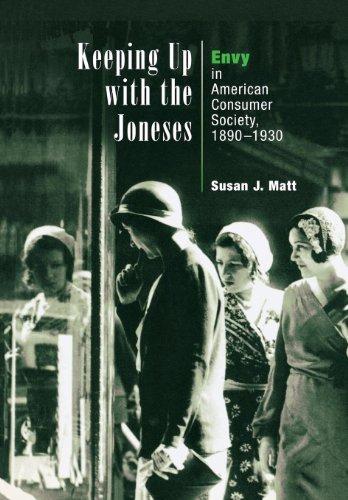Keeping Up with the Joneses: Envy in: Susan J. Matt