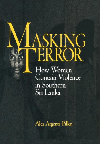 Masking Terror: How Women Contain Violence in Southern Sri Lanka (The Ethnography of Political ...