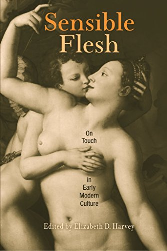 9780812236934: Sensible Flesh: On Touch in Early Modern Culture