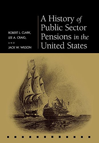 A History of Public Sector Pensions in the United States (Pension Research Council Publications): ...