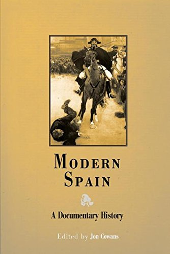 9780812237177: Modern Spain: A Documentary History / Edited by Jon Cowans
