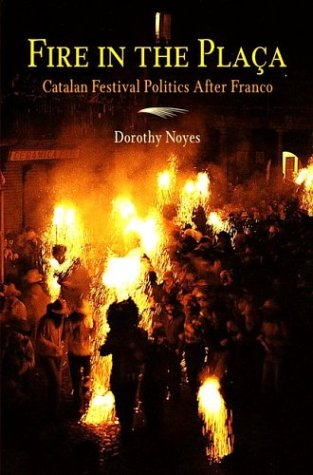 9780812237290: Fire in the Placa: Catalan Festival Politics After Franco