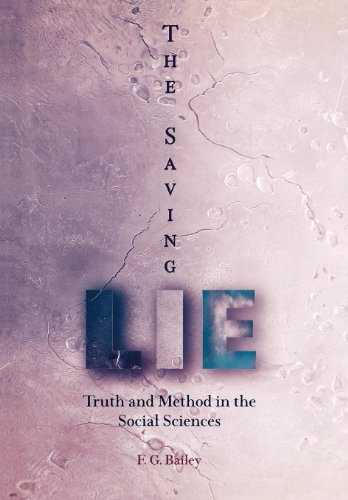 9780812237306: The Saving Lie: Truth and Method in the Social Sciences