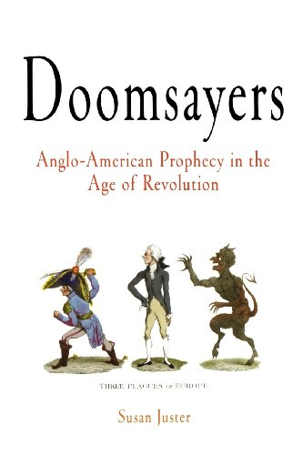 9780812237320: Doomsayers: Anglo-American Prophecy in the Age of Revolution (Early American Studies)
