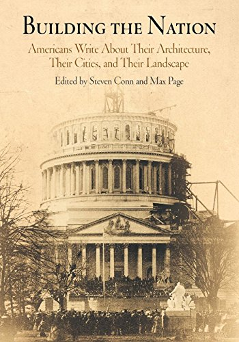 9780812237344: Building the Nation: Americans Write About Their Architecture, Their Cities, and Their Landscape