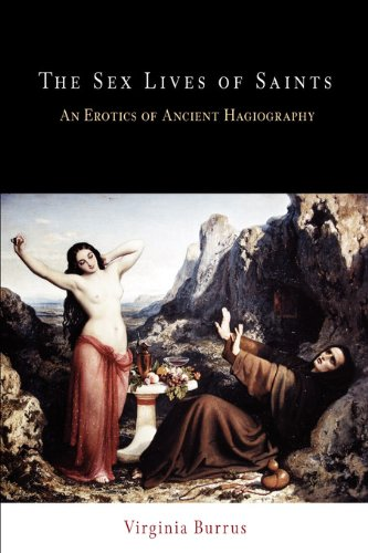 9780812237450: The Sex Lives of Saints: An Erotics of Ancient Hagiography (Divinations: Rereading Late Ancient Religion)