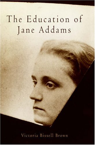9780812237474: The Education of Jane Addams (Politics and Culture in Modern America)