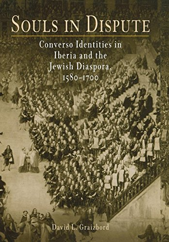 9780812237498: Souls in Dispute: Converso Identities in Iberia and the Jewish Diaspora, 1580-1700